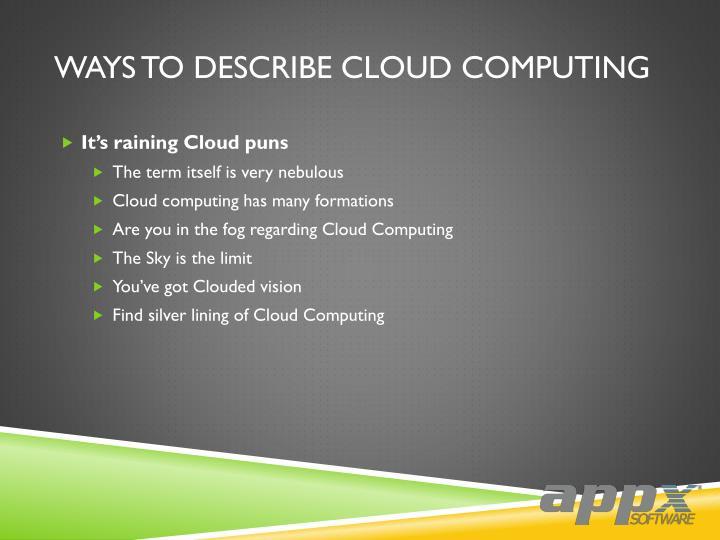 Ways to describe cloud computing