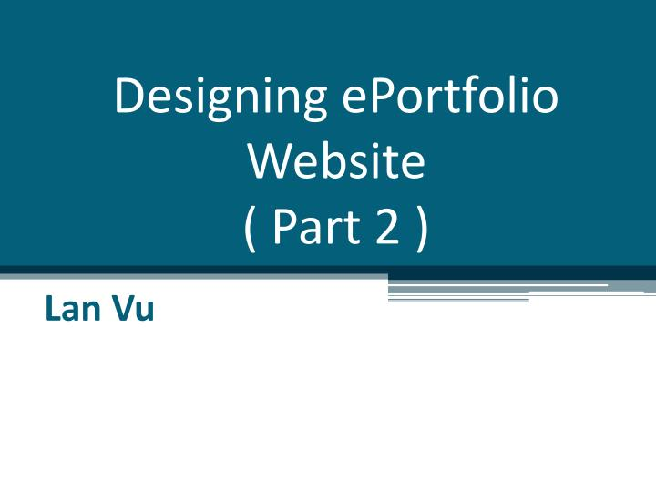 Designing eportfolio website part 2