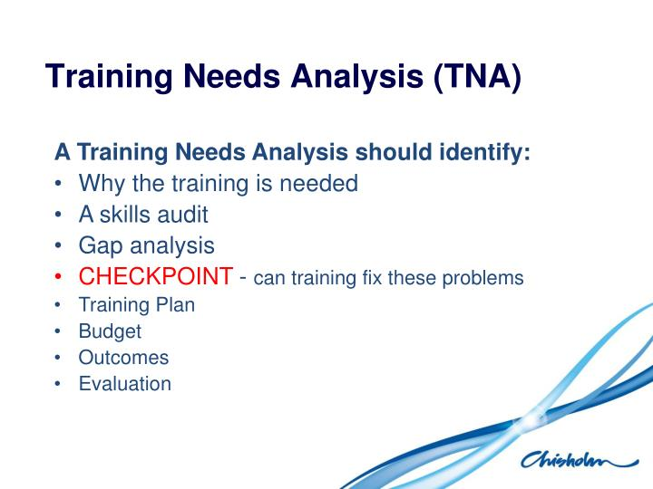 an analysis of the training needs analysis tna What is a training need analysis and training needs analysis data once you know the requirements of the training plan and the assessment.