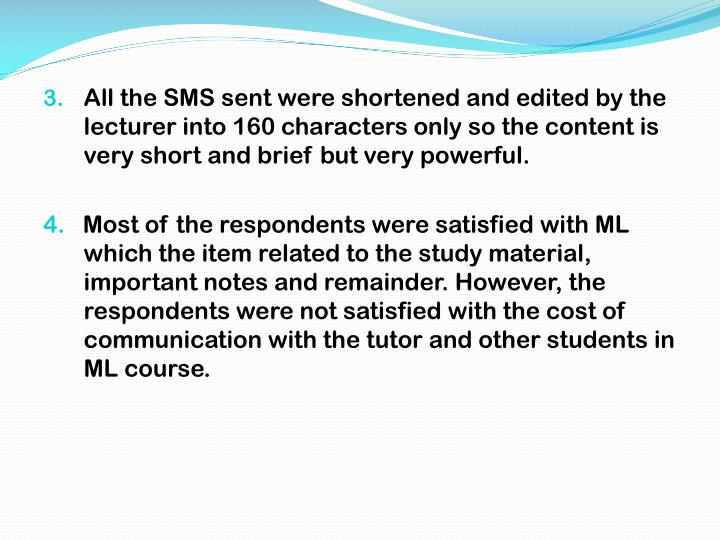 All the SMS sent were shortened and edited by the lecturer into 160 characters only so the content i...