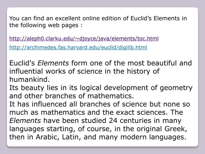 You can find an excellent online edition of Euclid's Elements in the following web pages :