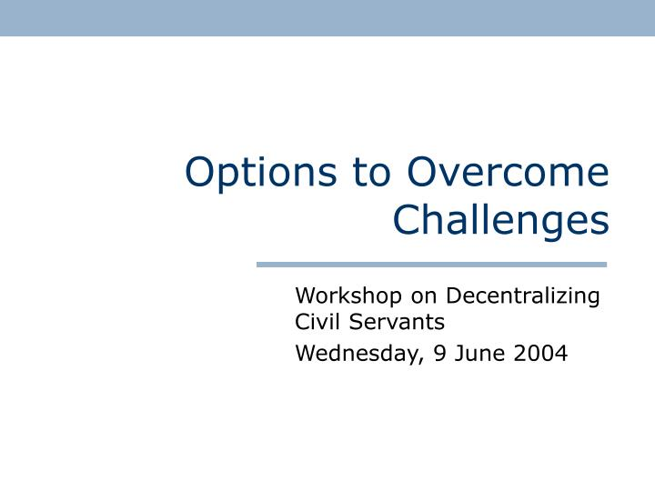 options to overcome challenges n.