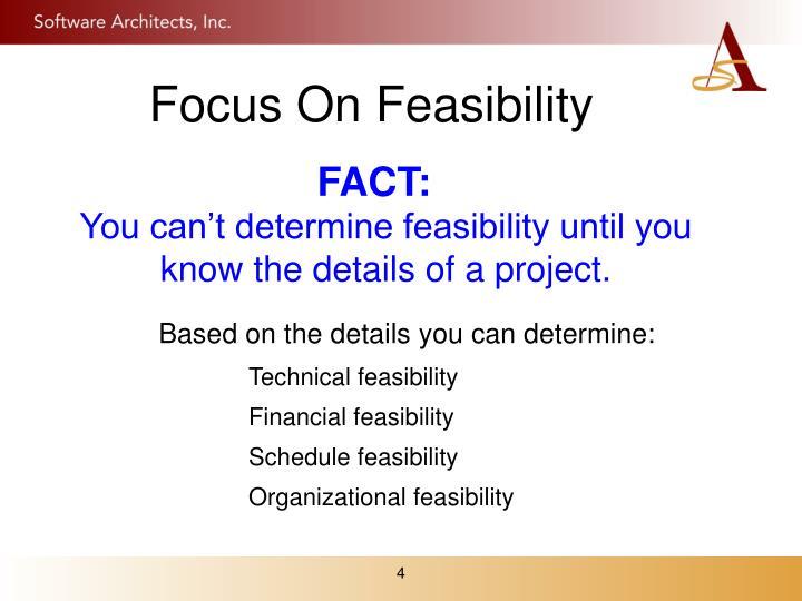 Focus On Feasibility