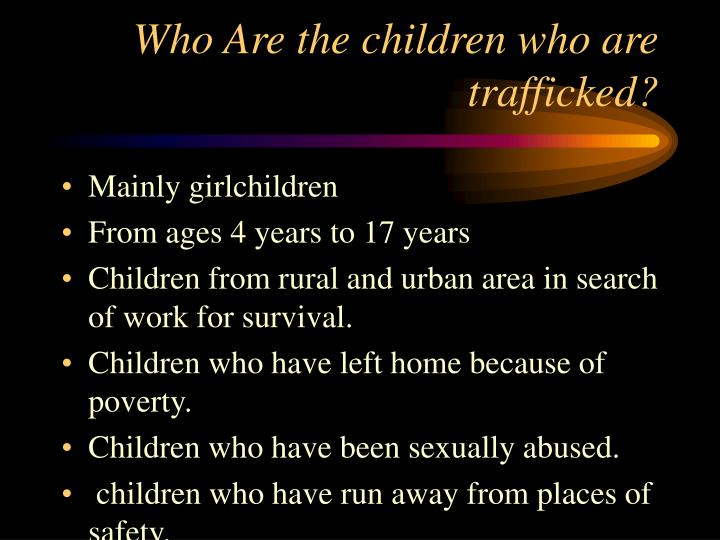 Who Are the children who are trafficked?