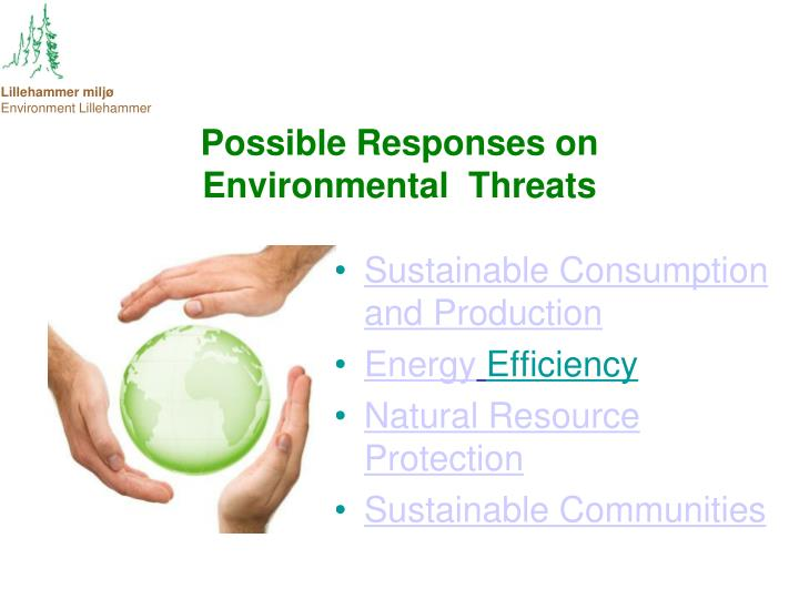 Possible responses on environmental threats