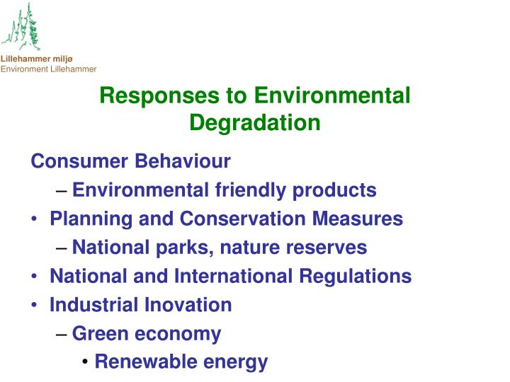 Responses to Environmental Degradation