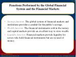 functions performed by the global financial system and the financial markets