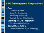 3 p2 development programmes
