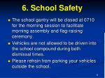 6 school safety