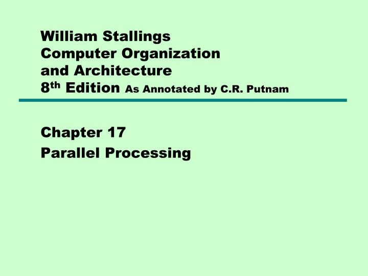 william stallings computer organization and architecture 8 th edition as annotated by c r putnam n.