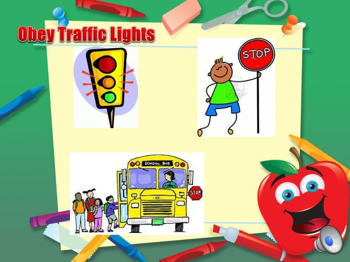 Obey Traffic Lights