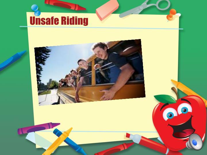 Unsafe Riding