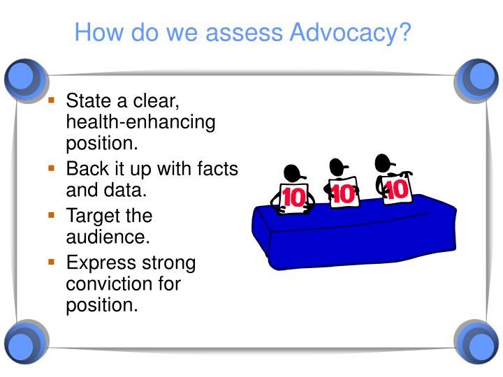 How do we assess Advocacy?