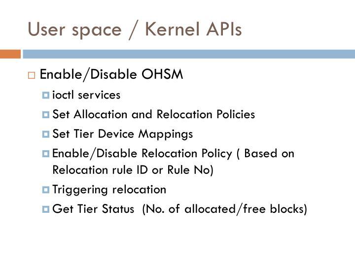 User space / Kernel APIs