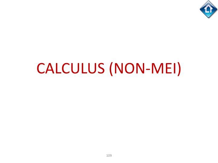CALCULUS (NON-MEI)