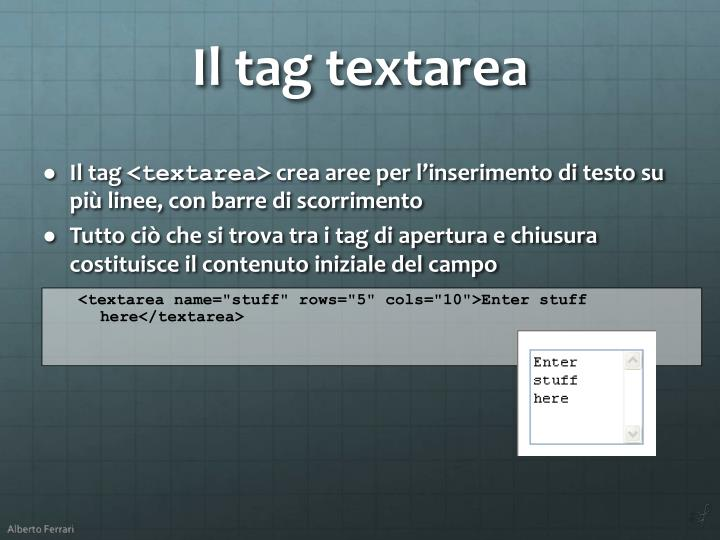 "<textarea name=""stuff"" rows=""5"" cols=""10"">Enter stuff here</textarea>"