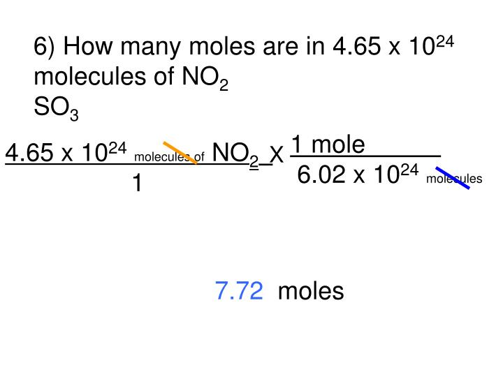 6) How many moles are in 4.65 x 10