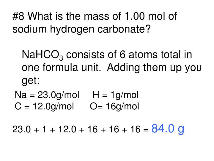 #8 What is the mass of 1.00 mol of