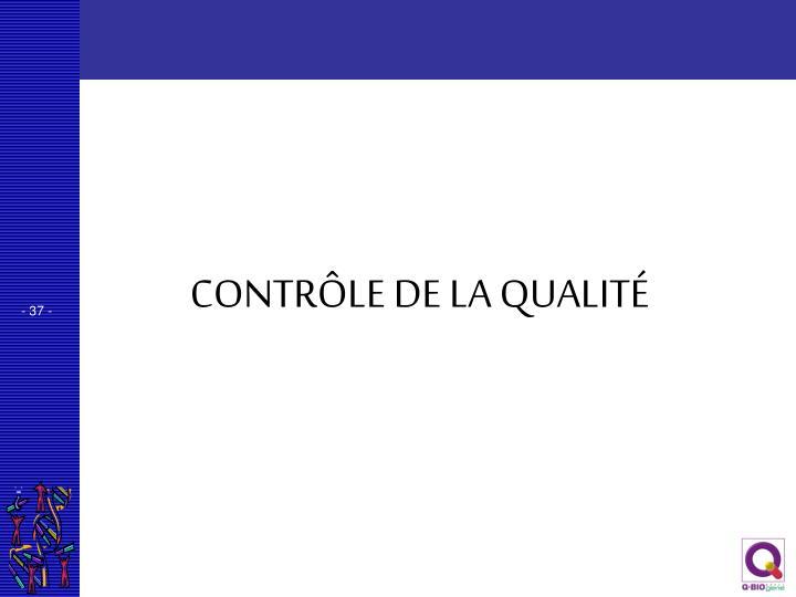 CONTRÔLE DE LA QUALITÉ