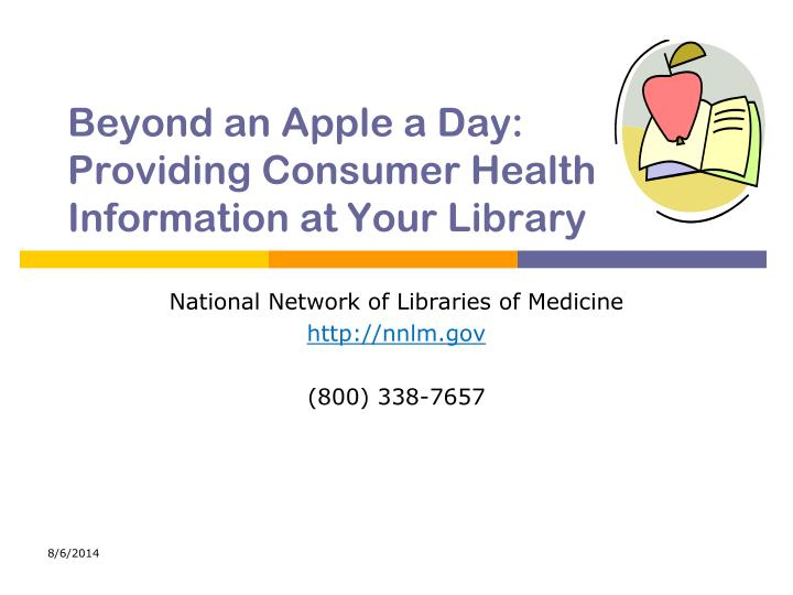 Beyond an apple a day providing consumer health information at your library