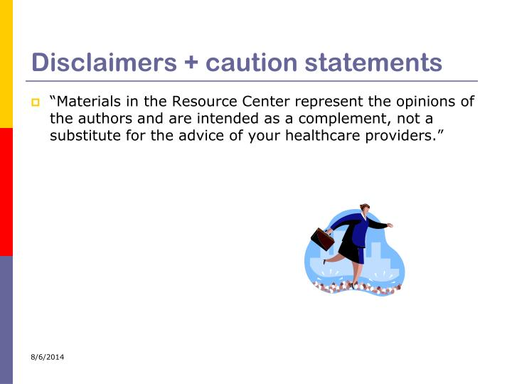 Disclaimers + caution statements