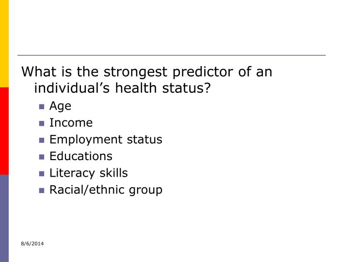 What is the strongest predictor of an individual's health status?