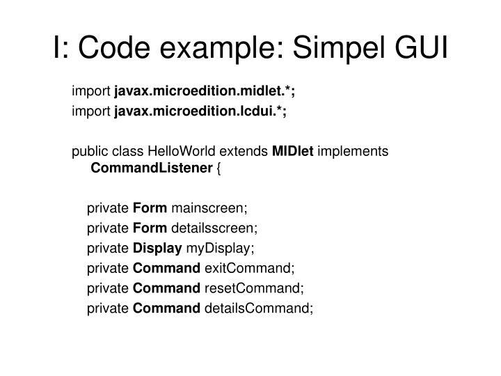 I: Code example: Simpel GUI