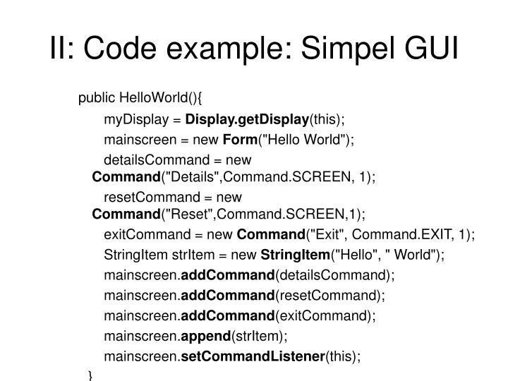 II: Code example: Simpel GUI