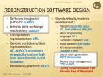 reconstruction software design