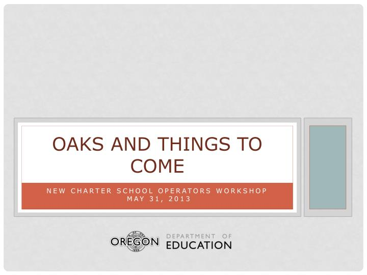 oaks and things to come n.