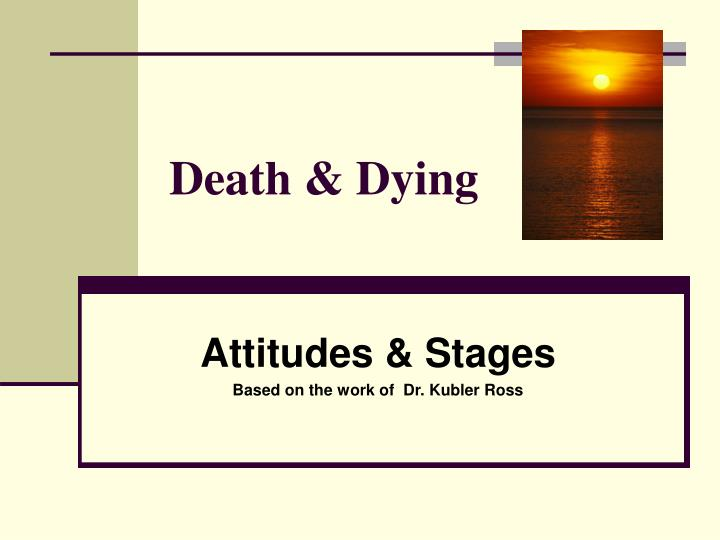 death and dying before and after stages death and dying el Powerful photos of people shortly before and directly after their death schels quoted a dying man to the life before death is an attempt to confront our.