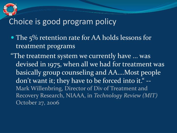 Choice is good program policy