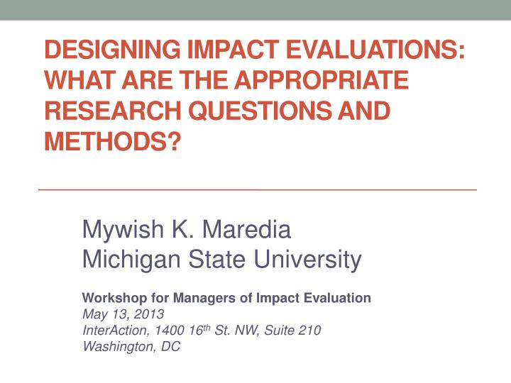 designing impact evaluations what are the appropriate research questions and methods n.