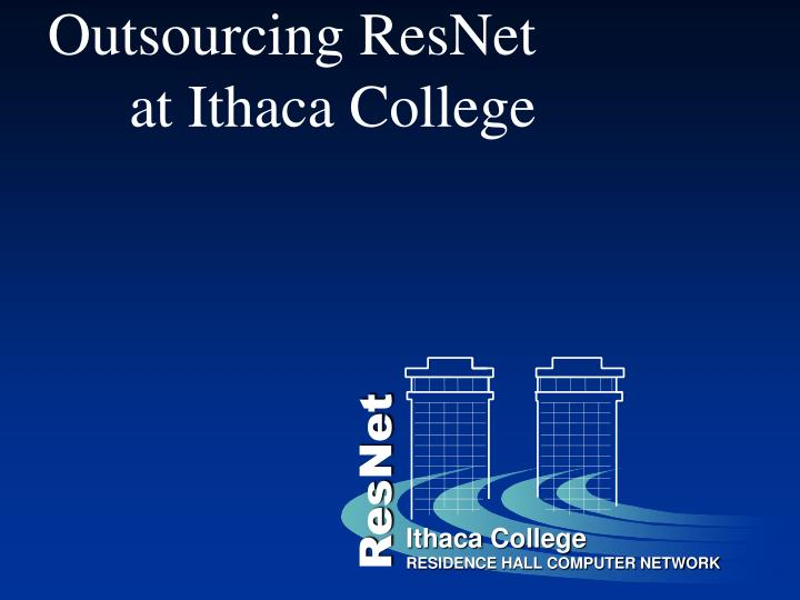 outsourcing resnet at ithaca college n.