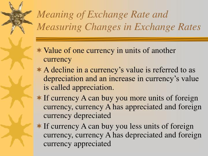 Meaning of exchange rate and measuring changes in exchange rates