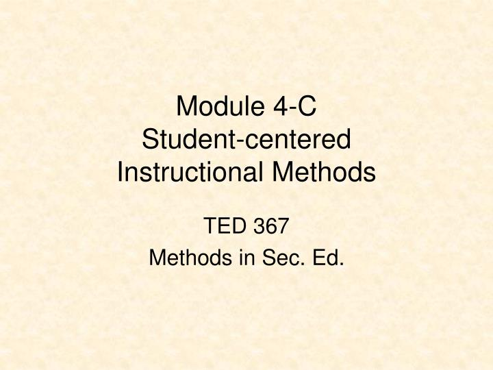 Module 4 c student centered instructional methods