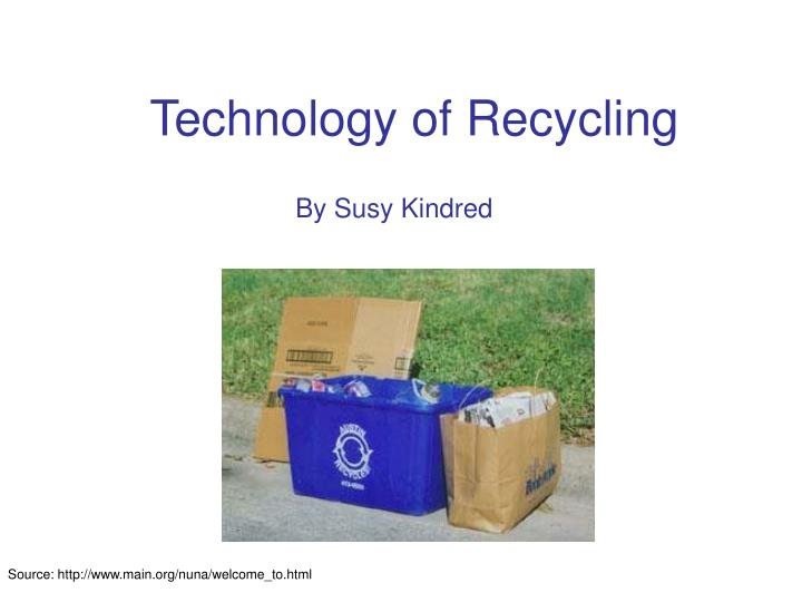 Technology of recycling
