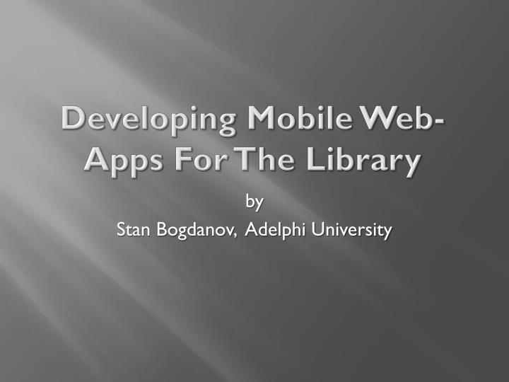 developing mobile web apps for the library n.