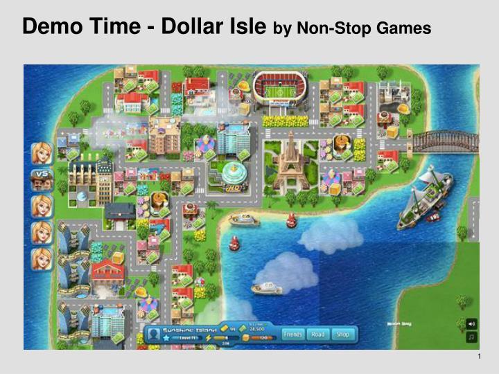 Demo Time - Dollar Isle