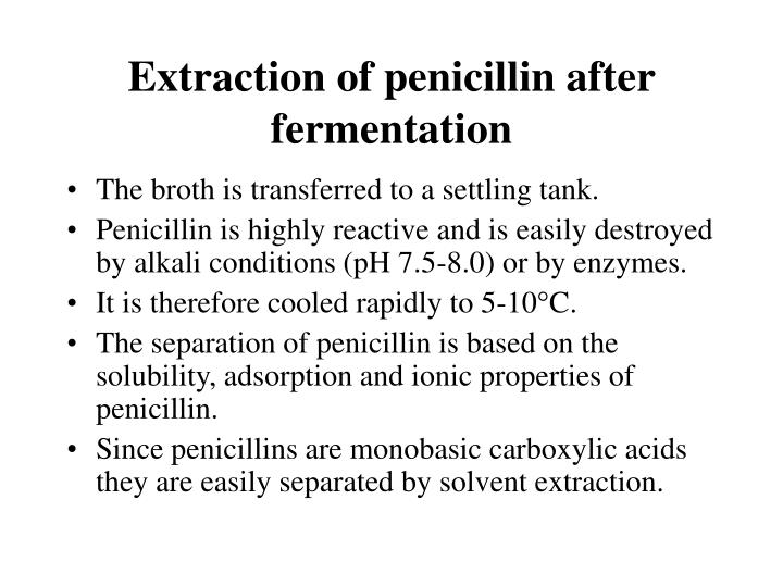 Extraction of penicillin after fermentation