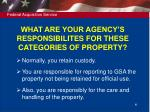 what are your agency s responsibilites for these categories of property