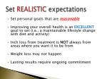 set realistic expectations