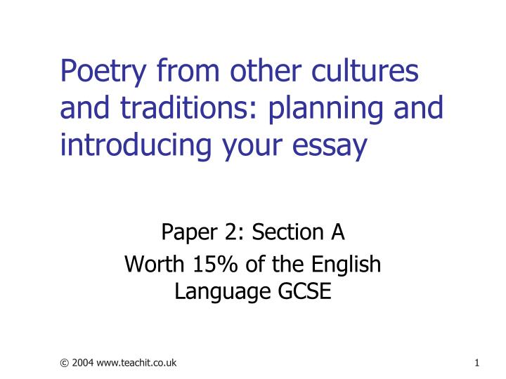 other cultures poetry essays Poems from other cultures and traditions-crib/revision sheet north east wales institute of higher education.