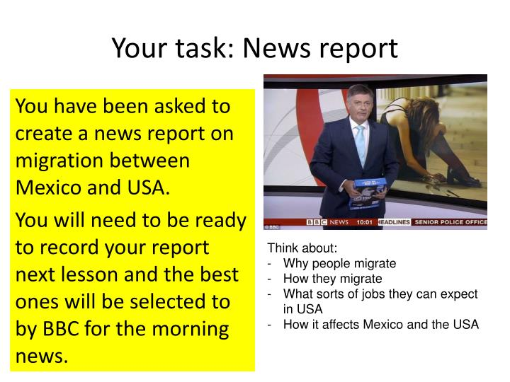 Your task: News report