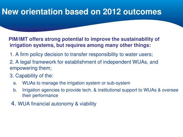 New orientation based on 2012 outcomes