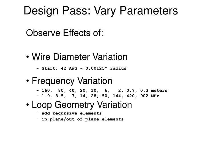 Design Pass: Vary Parameters