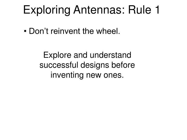 Exploring antennas rule 1