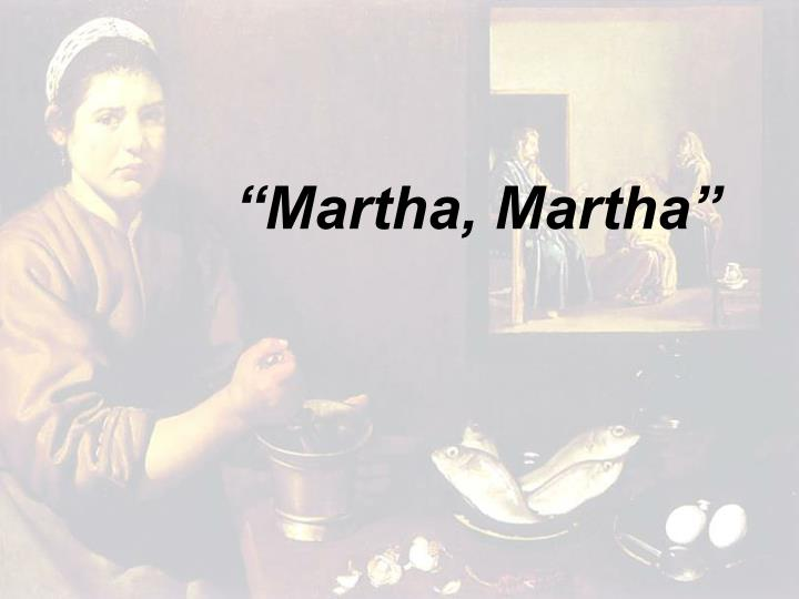 """Martha, Martha"""