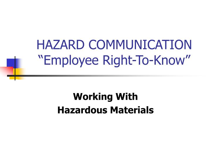 hazard communication employee right to know n.