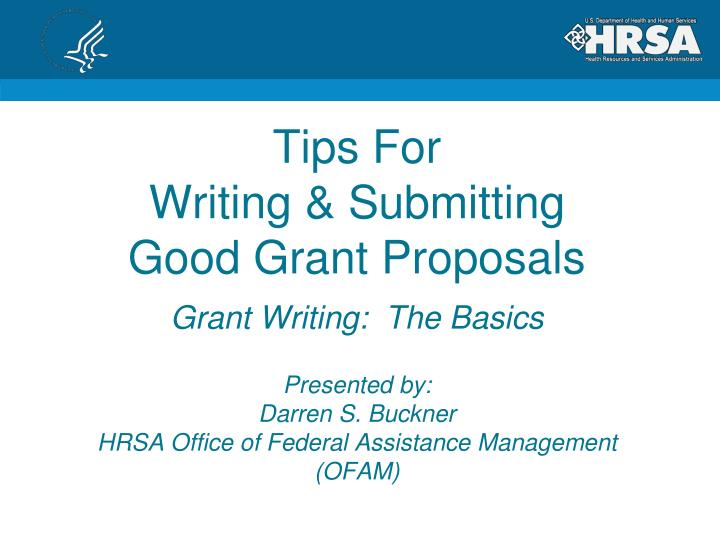 PPT - Tips For Writing & Submitting Good Grant Proposals PowerPoint